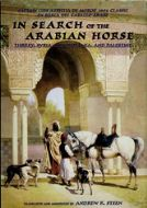In Search of the Arabian Horse, by Andrew K. Steen